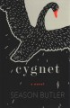 Cygnet : a novel