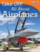 Take off! : all about airplanes