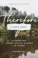 Therefore I have hope : 12 truths that comfort, sustain, and redeem in tragedy