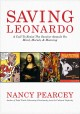 Saving Leonardo : a call to resist the secular assault on mind, morals, & meaning
