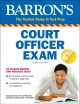 Court officer exam : including bailiff, sheriff, marshall, courtroom attendant, and courtroom deputy