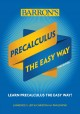 Precalculus the easy way : learn precalculus the easy way!