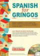 Spanish for gringos. Level 1 : shortcuts, tips, and secrets to successful learning