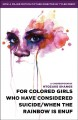 Book cover of For Colored Girls Who Have Considered Suicide When The Rainbow Is Enuf