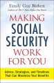 Making social security work for you : advice, strategies, and timelines that can maximize your benefits