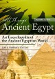 All things ancient Egypt : an encyclopedia of the ancient Egyptian world
