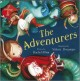 The adventurers / by Rachel Elliot ; illustrated by Valeria Docampo.