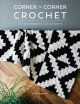 Corner to corner crochet : 15 contemporary C2C projects