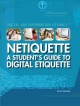 Netiquette : a student's guide to digital etiquette