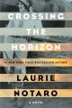 Crossing the horizon : a novel