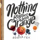 Nothing rhymes with orange : rub it in, why don't you.