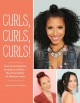 Curls, curls, curls! : your go-to guide for rocking curly hair, plus tutorials for 60 fabulous looks