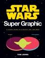 Star Wars super graphic : a visual guide to a galaxy far, far away
