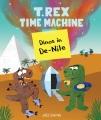 T. rex time machine : dinos in de-nile