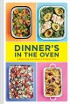 Dinner's in the oven : simple one-pan meals