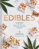 Edibles : small bites for the modern cannabis kitchen