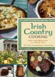 Irish country cooking : more than 100 recipes for today's table.
