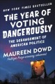 The year of voting dangerously : the derangement of American politics