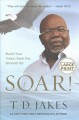 Soar! : build your vision from the ground up