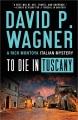 To die in Tuscany : a Rick Montoya Italian mystery. 2