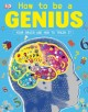 How to be a genius. Your brain and how to train it