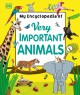 My encyclopedia of very important animals.