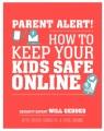 Parent alert : how to keep your kids safe online