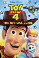 Toy story 4 : the official guide