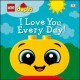 I love you every day!