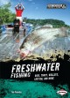 Freshwater fishing : bass, trout, walleye, catfish, and more