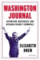 Washington journal : reporting Watergate and Richard Nixon
