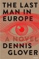 The Last Man in Europe : a novel