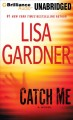 Catch me : a novel