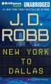 New York to Dallas : an in death novel