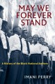 May we forever stand : a history of the black national anthem