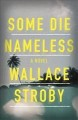 Some die nameless : a novel