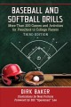 Baseball and softball drills : more than 200 games and activities for preschool to college players