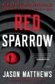 Red sparrow : a novel