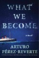 What we become : a novel