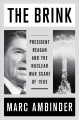 The brink : President Reagan and the nuclear war scare of 1983