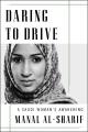 Daring to drive : a Saudi woman