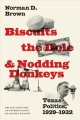 Biscuits, the dole, and nodding donkeys : Texas politics, 1929-1932