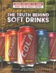 The truth behind soft drinks