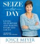 Seize the day : living on purpose and making every day count