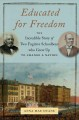 Educated for freedom : the incredible story of two fugitive schoolboys who grew up to change a nation