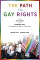 The path to gay rights : how activism and coming out changed public opinion