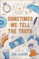 Sometimes we tell the truth : a novel