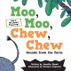 Moo, moo, chew, chew : sounds from the farm