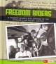 Freedom riders : a primary source exploration of the struggle for racial justice