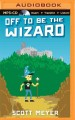 Off to be the wizard. Bk. 1